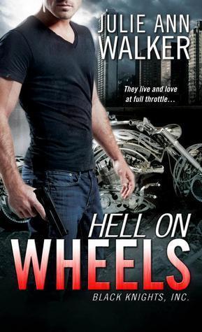 Hell on Wheels (Black Knights Inc., #1)  by  Julie Ann Walker