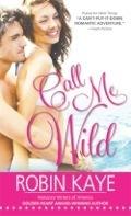 Call Me Wild (Domestic Gods Gone Wild #2) Robin Kaye