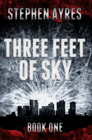 Three Feet of Sky (Three Feet of Sky #1) Stephen Ayres
