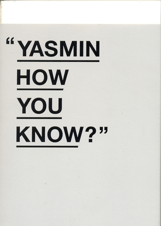 Yasmin How You Know?  by  Orked binti Ahmad
