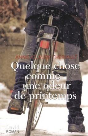 Quelque chose comme une odeur de printemps  by  Annie-Claude Thériault
