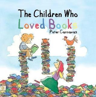 The Children Who Loved Books Peter Carnavas