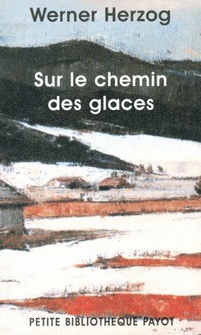 Sur Le Chemin Des Glaces Werner Herzog