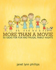 More Than A Movie: 50 Ideas for Fun and Frugal Family Nights Janet Phillips