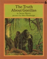 The Truth about Gorillas  by  Susan Meyers
