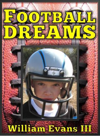Football Dreams William Evans III