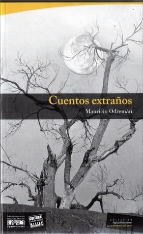 Cuentos Extraños  by  Mauricio Odremán