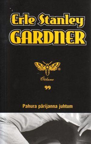 Pahura pärijanna juhtum  by  Erle Stanley Gardner