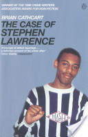 The Case Of Stephen Lawrence Brian Cathcart