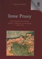 Inne Prusy. Prusy Królewskie i Polska między wolnością a wolnościami (1569-1772)  by  Karin Friedrich