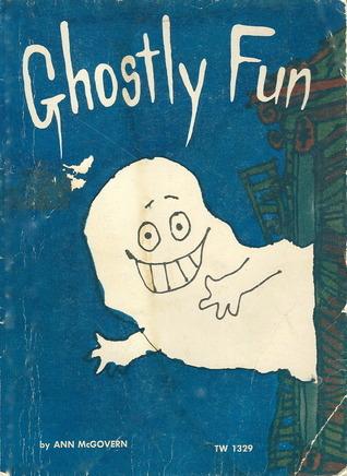 Ghostly Fun  by  Ann McGovern