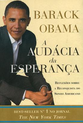 Barack Obama, A Audácia da Esperança  by  Barack Obama