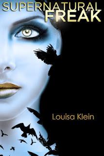 Supernatural Freak (Supernatural Freak, #1)  by  Louisa Klein
