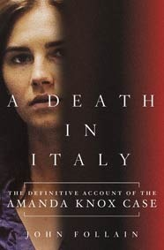 A Death in Italy: The Definitive Account of the Amanda Knox Case  by  John Follain