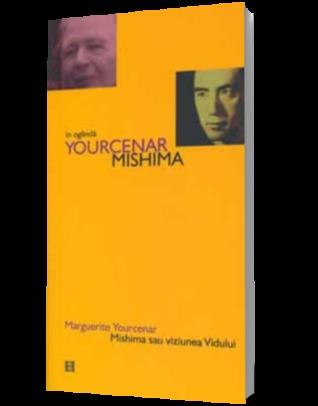 Mishima sau viziunea vidului Marguerite Yourcenar