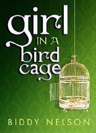 Girl In a Birdcage  by  Biddy Nelson