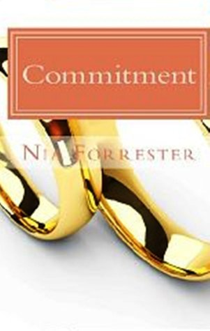 Commitment (Commitment, #1)  by  Nia Forrester