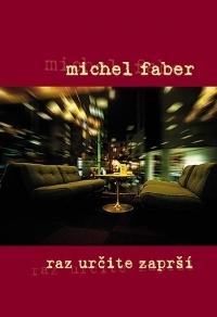 Raz určite zaprší Michel Faber