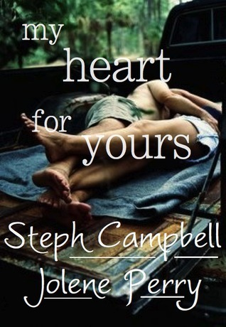 My Heart for Yours (My Heart for Yours, #1)  by  Steph Campbell