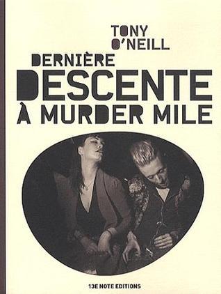 Dernière descente à Murder Mile Tony ONeill