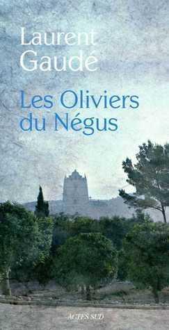 Les Oliviers du Négus  by  Laurent Gaudé