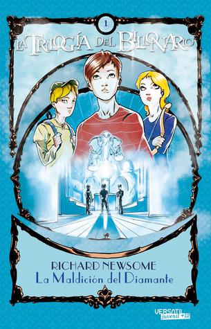 La maldición del diamante (Trilogía del billonario, #1)  by  Richard Newsome