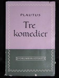 Plautus: Tre komedier Plautus