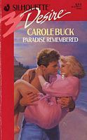 Paradise Remembered (Silhouette Desire #614) Carole Buck