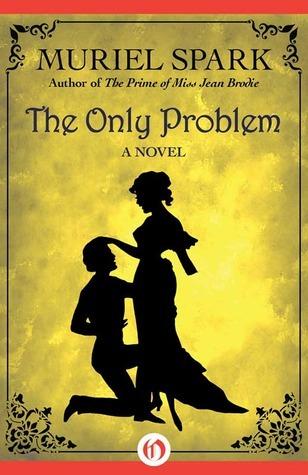 The Only Problem: A Novel Muriel Spark