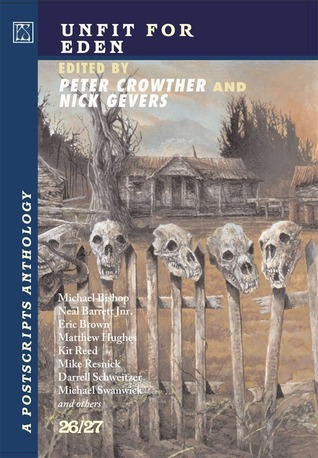 Unfit for Eden: A Postscripts Anthology 26/27  by  Peter Crowther