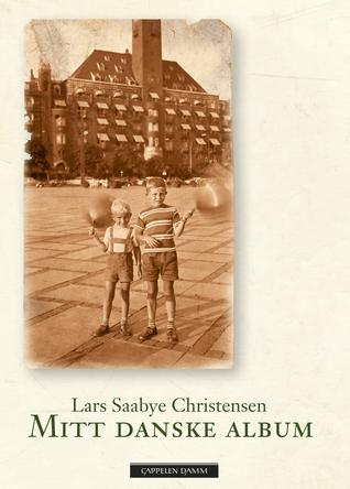 Mitt danske album  by  Lars Saabye Christensen