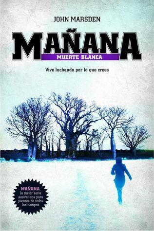 Mañana, muerte blanca (Mañana, #3)  by  John Marsden