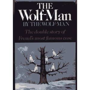 The Wolf-Man the Wolf-Man with the Case of the Wolf-Man by Muriel Gardiner