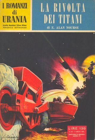 La rivolta dei Titani Alan E. Nourse