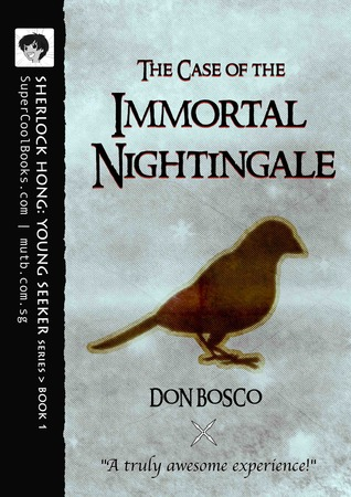 The Case of the Immortal Nightingale (Sherlock Hong, #1)  by  Don Bosco
