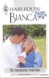 Se Necesita Marido (Husband Wanted)  by  Rebecca Daniels