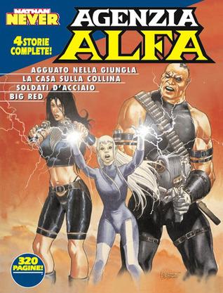 Agenzia Alfa n. 16: Agguato nella giungla - La casa sulla collina - I soldati dacciaio - Big red  by  Lucio Sammartino