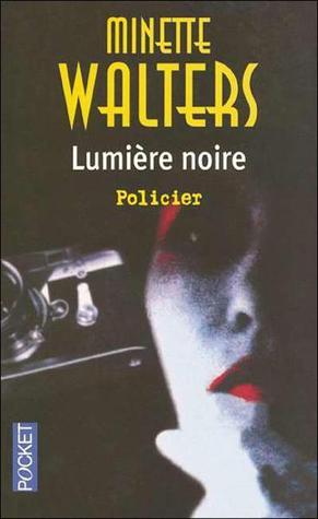 Lumière noire  by  Minette Walters