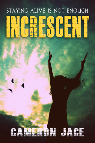 Increscent (I Am Alive #2)  by  Cameron Jace