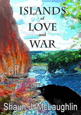Islands of Love and War Shaun J. McLaughlin