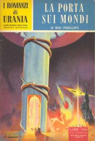 La porta sui mondi  by  Rog Phillips