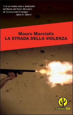 La strada della violenza  by  Mauro Marcialis