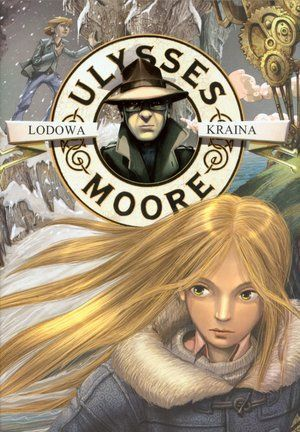 Lodowa Kraina (Ulysses Moore, #10)  by  Pierdomenico Baccalario
