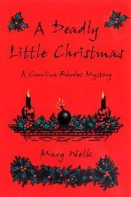 A Deadly Little Christmas  by  Mary Welk