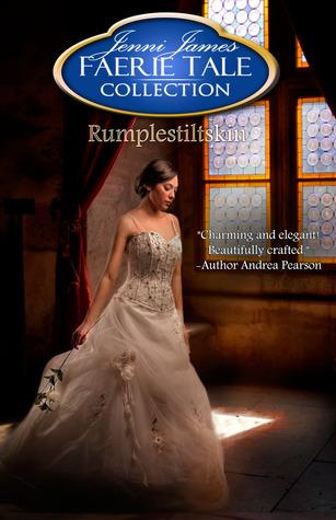 Rumplestiltskin (Faerie Tale Collection, #3)  by  Jenni James