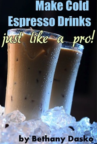 Make Cold Espresso Drinks Just Like A Pro  by  Bethany Dasko