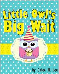 Little Owls Big Wait Calee M. Lee