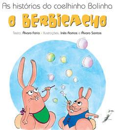 As histórias do coelhinho Bolinha - O Berbicacho Álvaro Faria