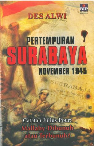 Pertempuran Surabaya November 1945  by  Des Alwi