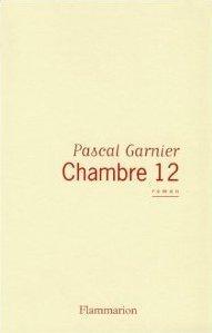 Chambre 12 Pascal Garnier